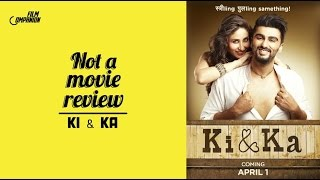 Ki & Ka | Not A Movie Review | Sucharita Tyagi