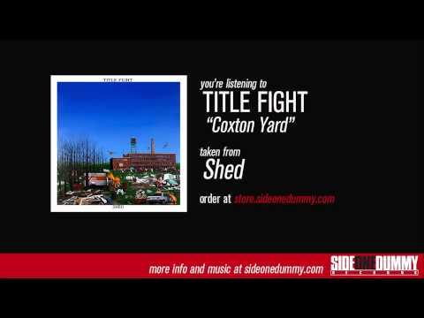 Title Fight - Coxton Yard