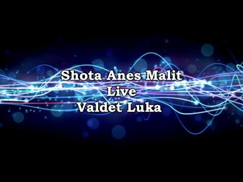 Shota Ana E Malit Valdet Luka Live video