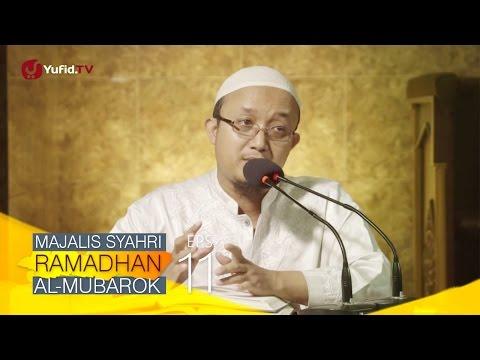 Kajian Kitab: Majalis Syahri Ramadhan Al Mubarok Eps. 11 - Ustadz Aris Munandar