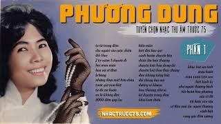 Phương Dung - Tuyển Tập Nhạc Thu Âm Trước 1975 Hay Nhất (Phần 1)