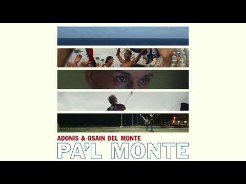 download lagu Adonis & Osain Del Monte - Pa`l Monte gratis