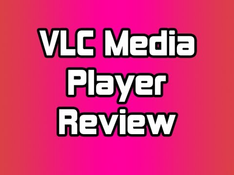 VLC Media Player Review!