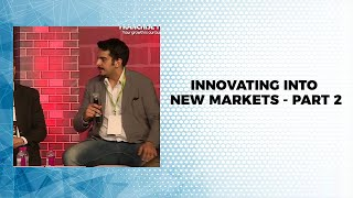 Innovating into new markets - Part 2