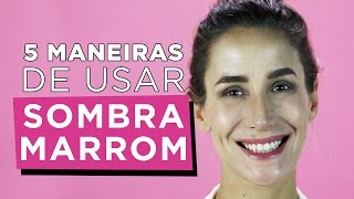 5 FORMAS SURPREENDENTES DE USAR SOMBRA MARROM!