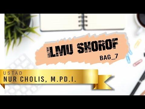 ILMU SHOROF_BAG7_USTAD NUR CHOLIS, M.PD.I