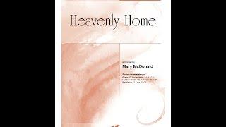 Heavenly Home (SATB) - Mary McDonald