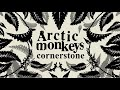 Arctic Monkeys- Cornerstone (Lyrics)