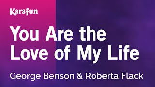 Watch George Benson You Are The Love Of My Life video