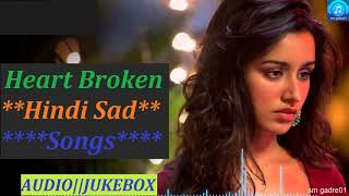 Superhits Heart Broken Bollywood Hindi Sad Songs Jukebox Hindi Songs