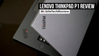 Lenovo ThinkPad P1 Review