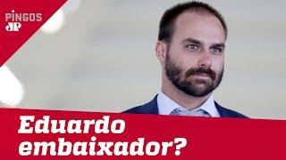 Eduardo Bolsonaro embaixador nos EUA?