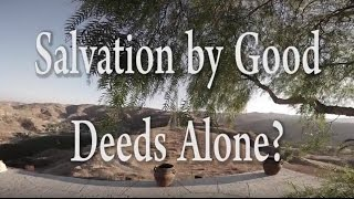 Salvation by Good Deeds Alone - One Minute Truths