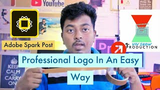 Adobe Spark Post MADE EASY TO MAKE PROFESSIONAL LOGOS