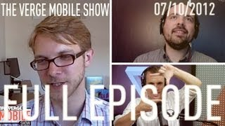 The Verge Mobile Show 007 - July 10th, 2012
