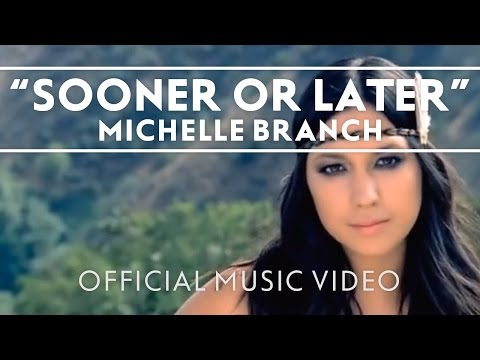 Michelle Branch - Sooner Or Later [Official Music Video]