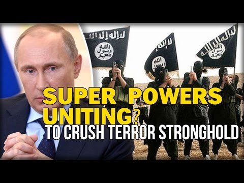 SUPER POWERS UNITING? RUSSIA INVITES US TO PARTNER AND CRUSH TERROR STRONGHOLD