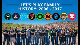 History of the Let's Play Family [2006 - 2017]