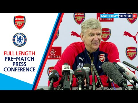 Arsenal vs Chelsea : Arsene Wenger Press Conference