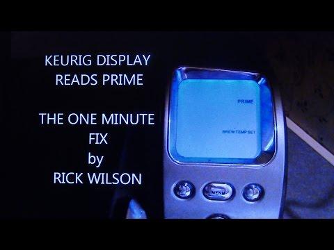 KEURIG DISPLAY READS PRIME -- ONE MINUTE FIX