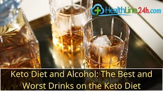 Keto Diet and Alcohol: The Best and Worst Drinks on the Keto Diet