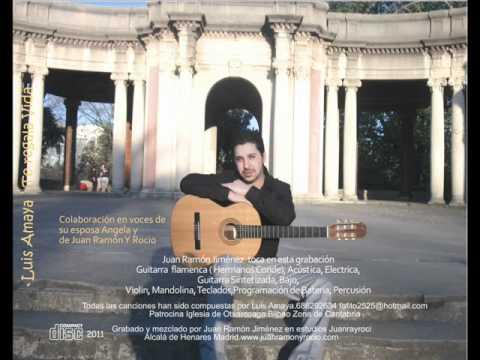 Luis Amaya-Canción de Muestra de su primer disco. Producido y grabado por Juan Ramon Y Rocio.wmv