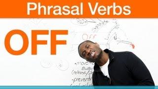 Phrasal verbs - OFF - make off, get off, pull off...