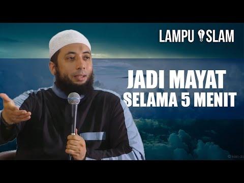 Merasakan Jadi Mayat Selama 5 Menit | Ustad Khalid Basalamah