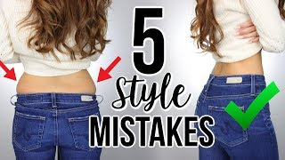 5 STYLE MISTAKES YOU MIGHT BE MAKING + HOW TO FIX!