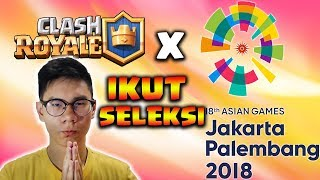 TONGPANG MASUK SELEKSI ESPORTS ASIAN GAMES 2018 - Clash Royale Indonesia