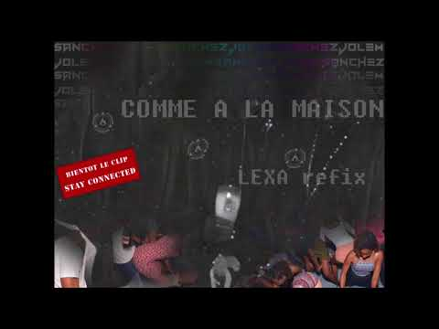 DJ LEXA x QLM - Comme A La Maison (Chingchangchong Refix) 2018