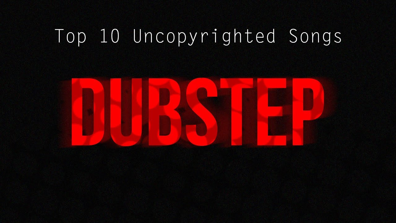 top 10 dubstep hits 2014