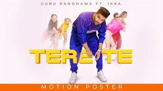 Tere Te: Guru Randhawa Feat. IKKA | Motion Poster | T-Series