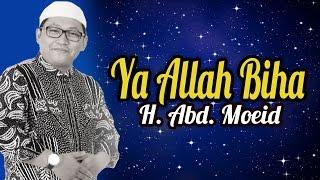 Ya Allah Biha - H. Abd. Moeid | Media record