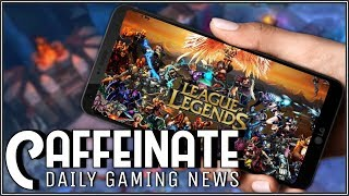 League of Legends Coming to Mobile (REPORT) | Caffeinate 5.23.19