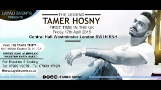 Tamer Hosny Live In London 17 April - Europe Tour