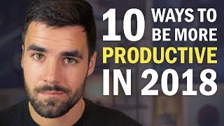10 Ways to Be More Productive in 2018