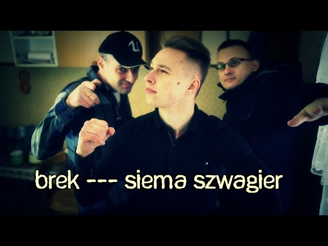 Brek --- Siema Szwagier