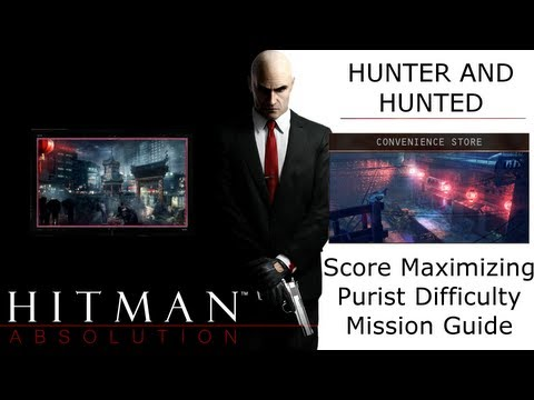 Hitman Absolution Score Maximizing Guide: Hunter and Hunted, Convenience Store, Evidence (20700)