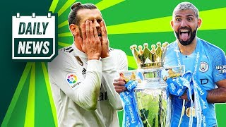 Man City win EPL, Zidane makes Bale future clear + End of season review! ►Onefootball Daily News