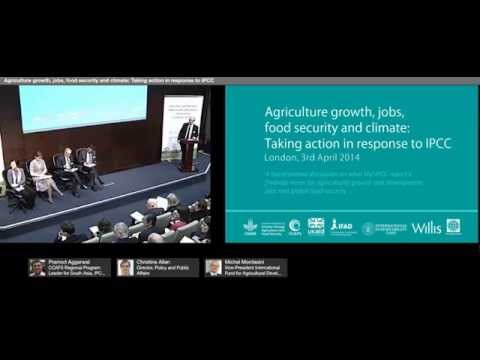 Part 1: Agriculture growth, jobs, food security and climate: Taking action in response to IPCC