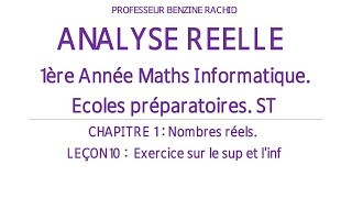 EXERCICES ANALYSE 1ERE ANNEE CHAPITRE 1 LECON 10 EXERCICE SUR CALCUL SUP ET INF