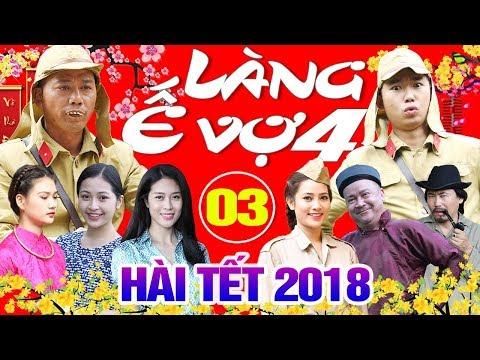 Hài Tết 2018 | Làng ế Vợ 4 - Tập 3 | Phim Hài Tết Mới Nhất 2018 | Hoàng Sơn, Cát Phượng | hai tet 2018