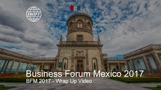 SWIFT Business Forum Mexico 2017 - Wrap up video