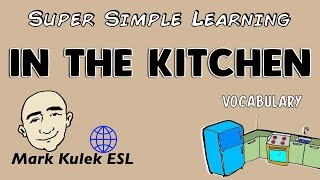 In The Kitchen | Basic Vocabulary Practice | ESL | EFL