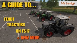 Farming Simulator 17 PS4: A Guide to... FENDT TRACTORS on FS17 + NEW MOD!