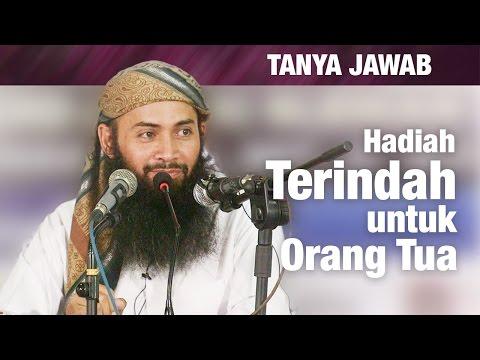 Konsultasi Syariah: Hadiah Terindah Untuk Orang Tua - Ustadz Dr. Syafiq Riza Basalamah, MA.
