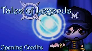 [ Sprite Animation ] Tales of Legends: Opening Credits?End of the World / ?????