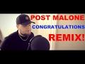 Post Malone - Congratulations ft. Quavo (REMIX)