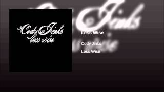 Cody Jinks Less Wise